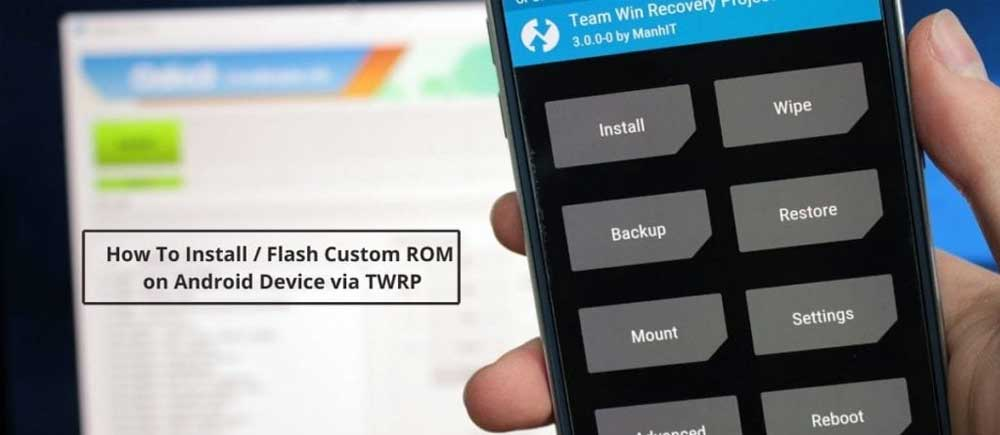 Install / Flash Custom ROM on Android Device via TWRP