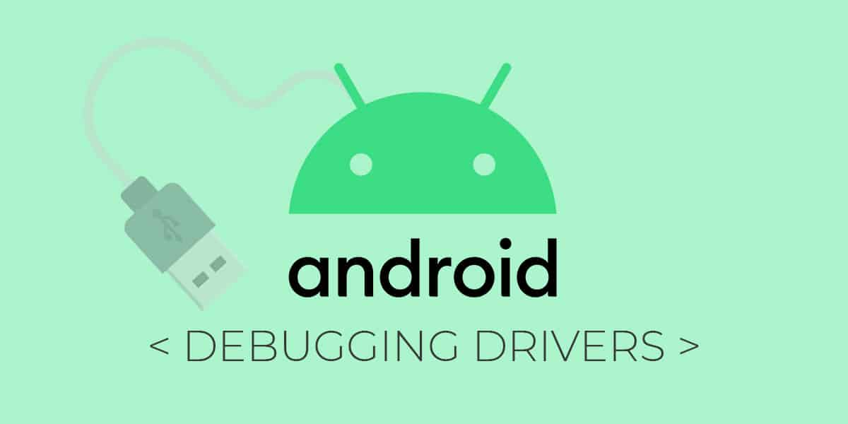 Android debugging drivers ADB Drivers for all Android device