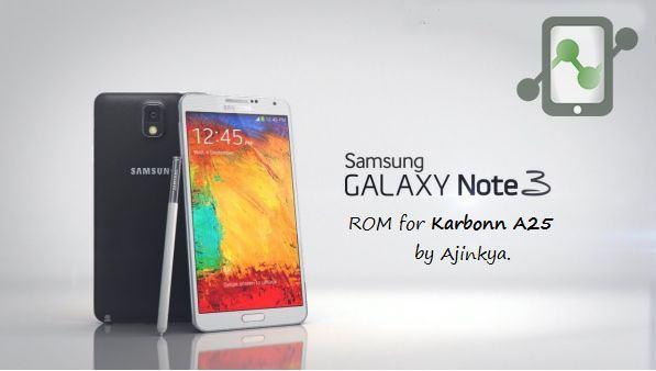Note 3 Custom ROM for Karbonn A25