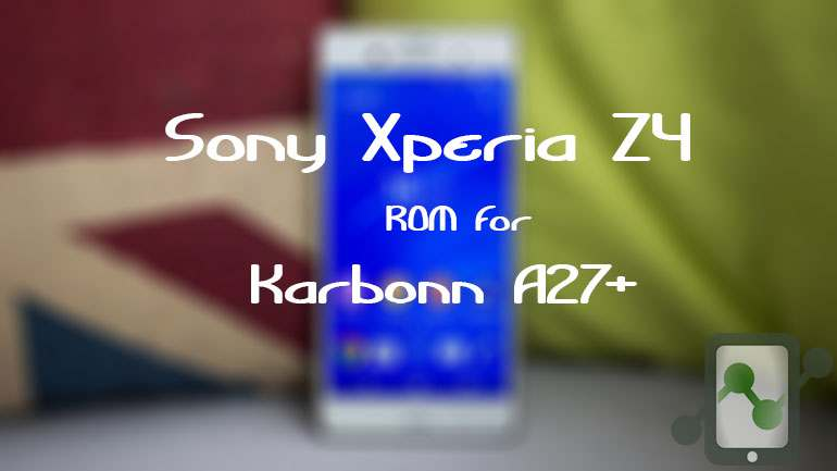 Xperia Z4 for A27+