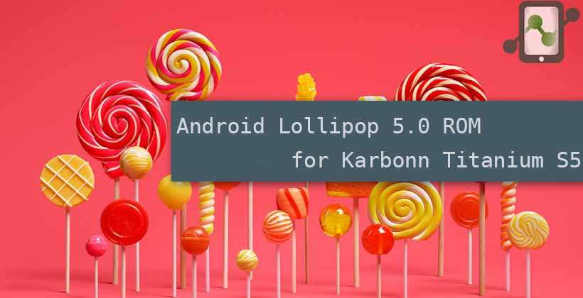 Android L ROM for Karbonn Titanium S5
