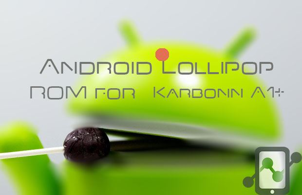 Android L rom for karbonn a1+