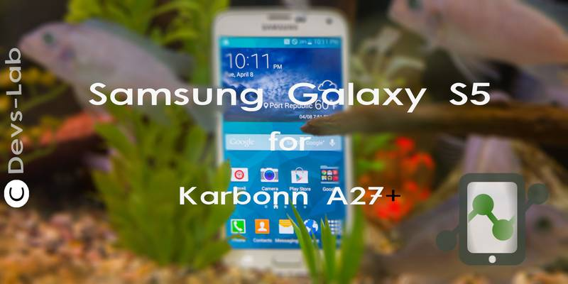Galaxy S5 ROM for Karbonn A27+