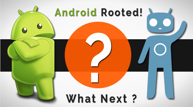 Things-to-do-after-Rooting-your-Android-Smartphone