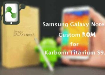 Note 3 Custom ROM for Karbonn Titanium S9