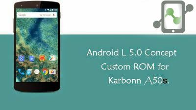 Android L Custom rom for Karbonn A50s