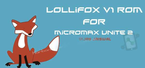 Lollifox ROM for Unite 2 A106