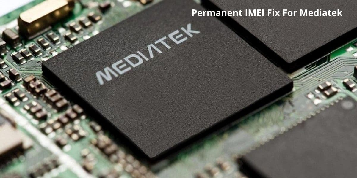 Permanent IMEI Fix For Mediatek