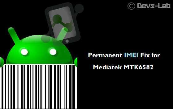 Permanent IMEI fix For Mediatek MTK6582/89/92/77/72