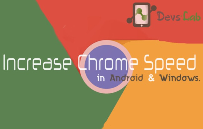 Increase Chrome Speed in Android & Windows