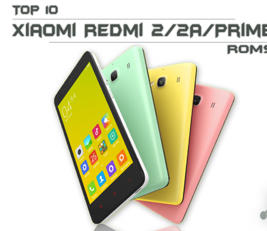 Top 10 best Custom ROMs for Xiaomi Redmi 2/2A/Prime