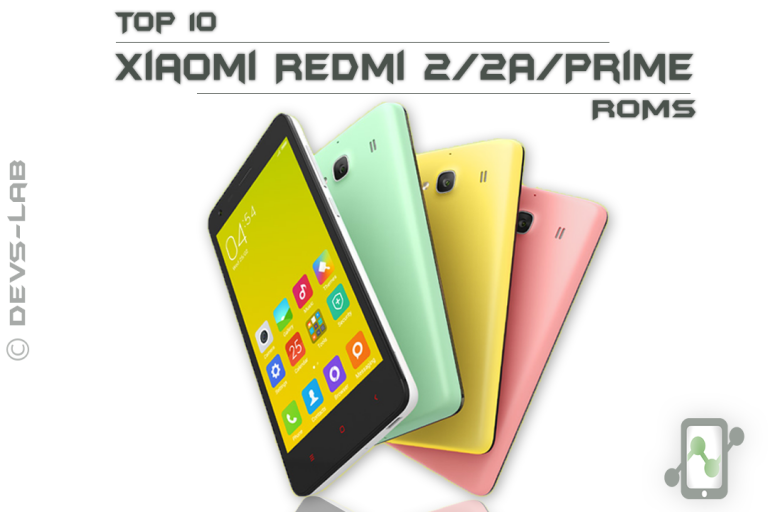 Top 10 Best Custom ROMs for Xiaomi Redmi 2/2A/Prime