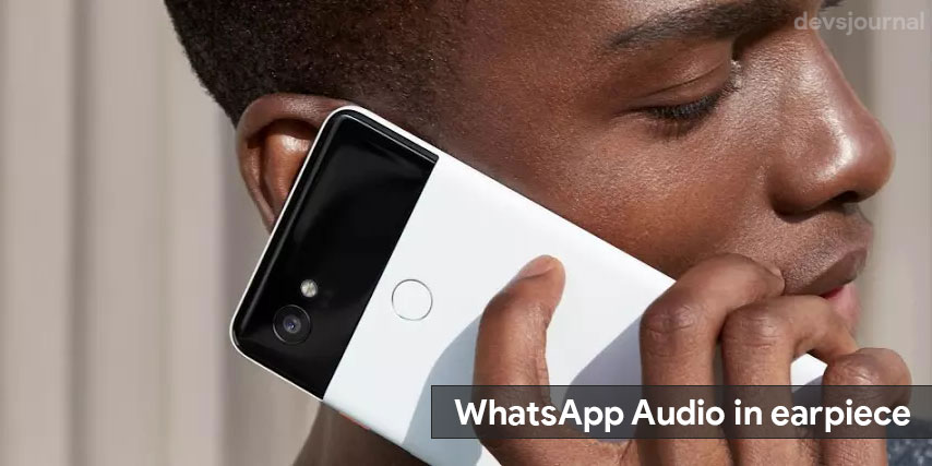 WhatsApp Audio in earpiece
