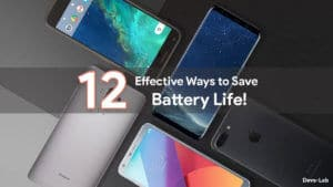 12 Effective ways to save Android Battery life
