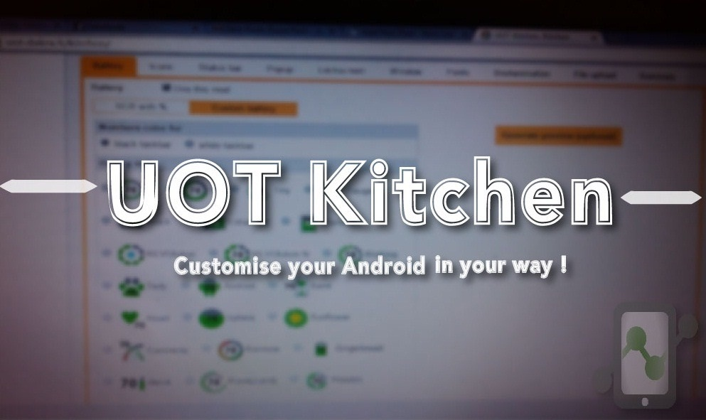 UOT Kitchen – Customize your Android in your way!