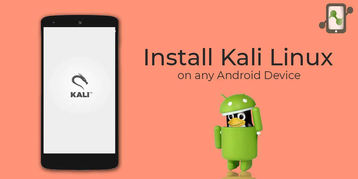 How To Install Kali Linux on Android using Linux deploy.