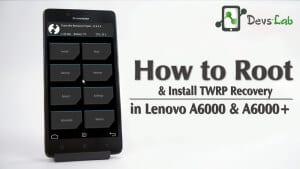 How to Root & Install Custom Recovery in Lenovo A6000