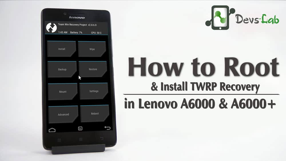 How to Root & Install TWRP Recovery in Lenovo A6000 / Plus on