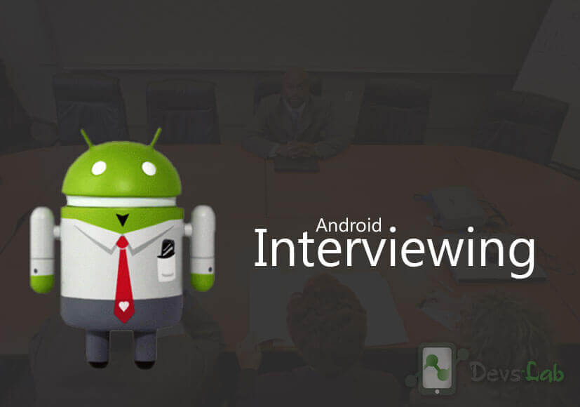 Vital Guide to Android Interviewing