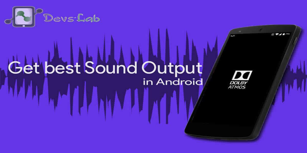 Get best sound output in Android Dolby Atmos