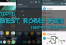 Top 10 Best Custom ROMs for Lenovo A6000/Plus