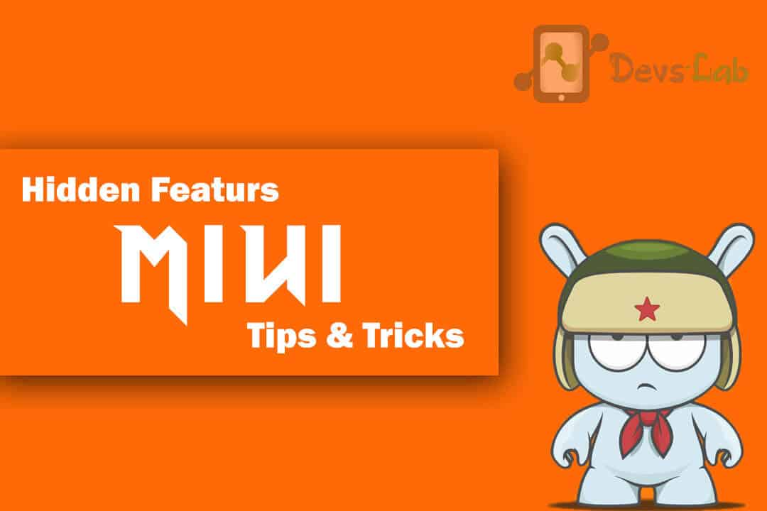 Top 10 Xiaomi (MIUI) Hidden Features, Tips and Tricks you