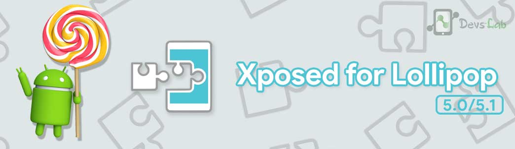 Xposed Framework and Installer for Android Lollipop