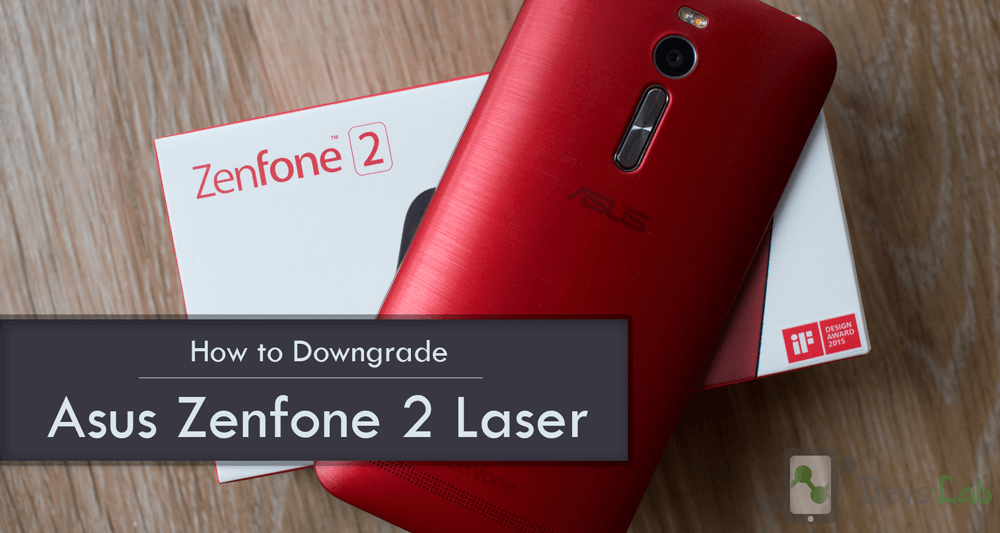 How to downgrade Asus Zenfone 2 Laser (ZE550KL) Firmware - DevsJournal