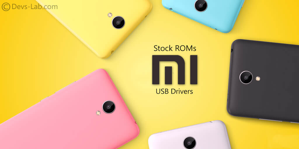 Download Xiaomi Stock ROM & USB Driver for all models