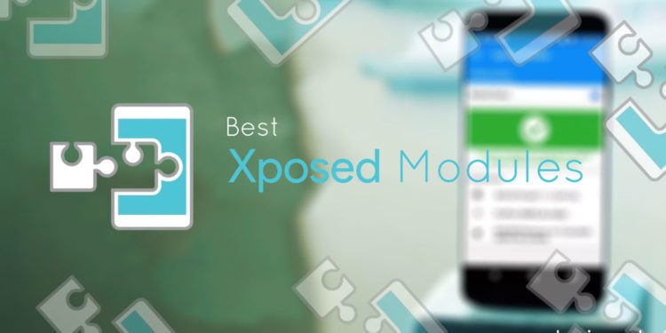 Top 25 best Xposed Modules for Android 2018
