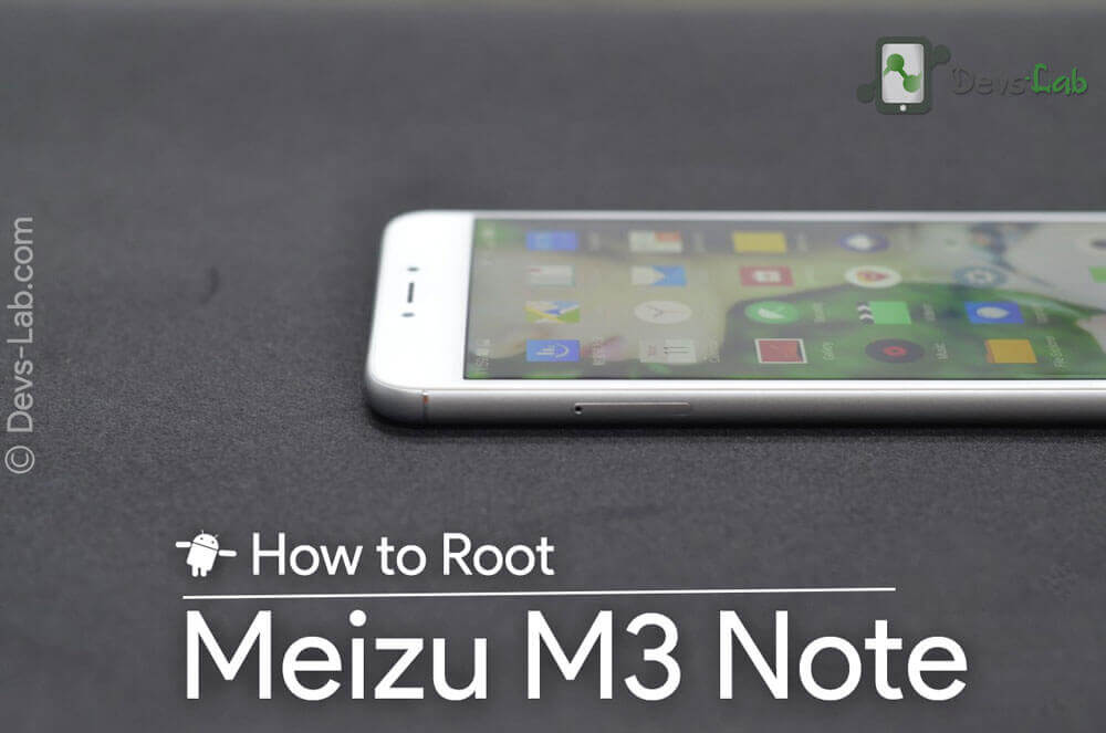 How to Root Meizu M3 Note without PC in 2 steps - DevsJournal
