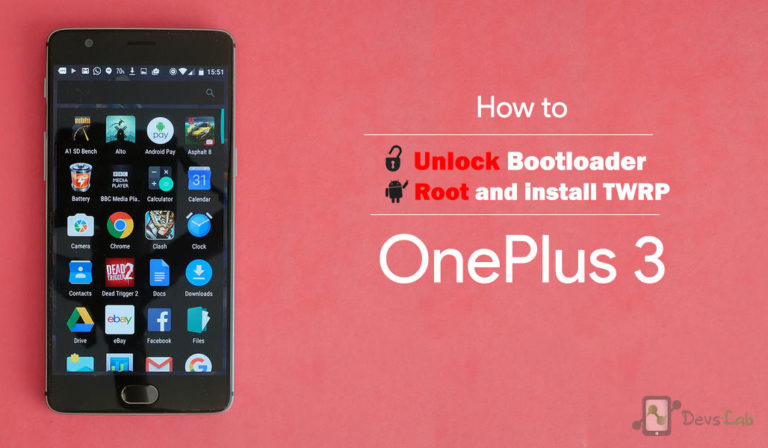 OnePlus 3 : How to Unlock Bootloader | Flash TWRP | Root