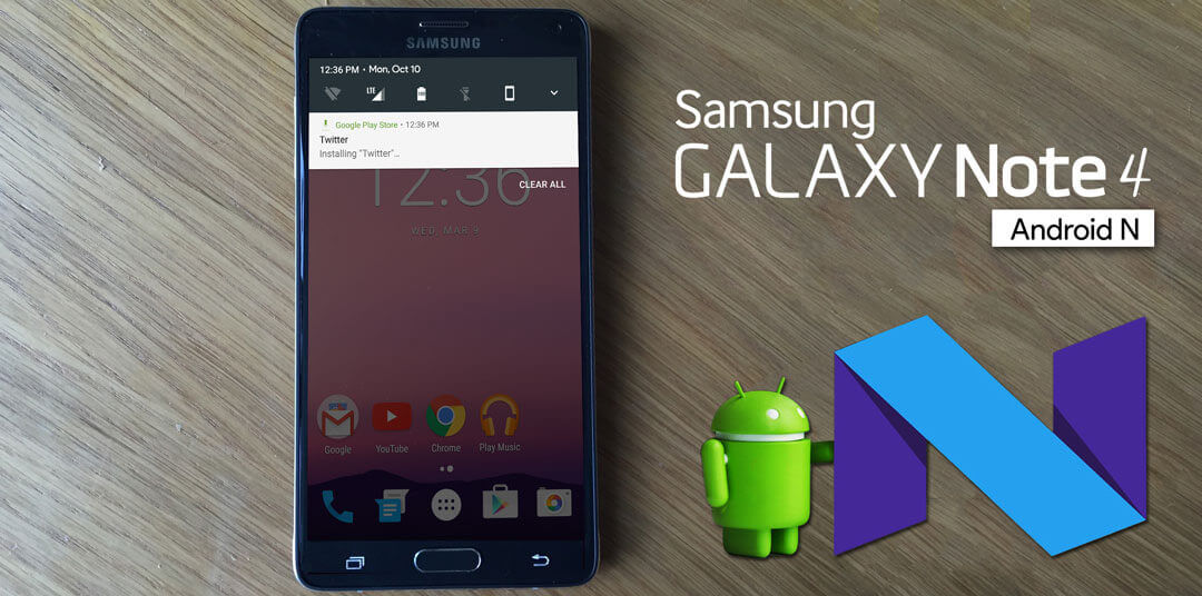 how to download install android n 7 0 in samsung galaxy note 4. Black Bedroom Furniture Sets. Home Design Ideas