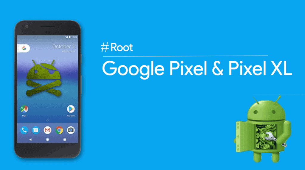 How to Root Google Pixel and Pixel XL in 4 steps