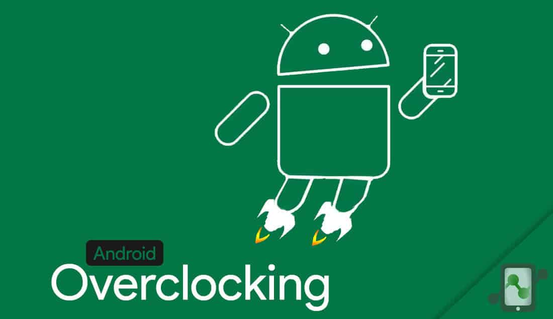 How to Overclock Android devices: Increase Kernel's clock speed