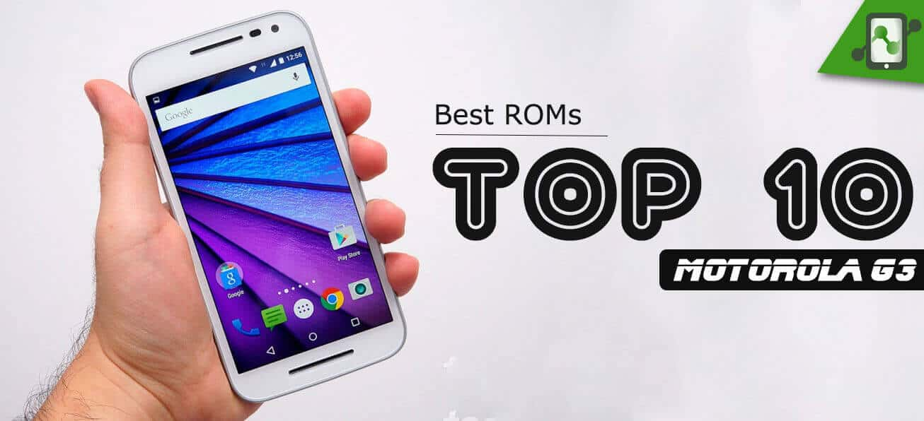Top 10 best Custom ROMs for Motorola Moto G3 (1st Gen