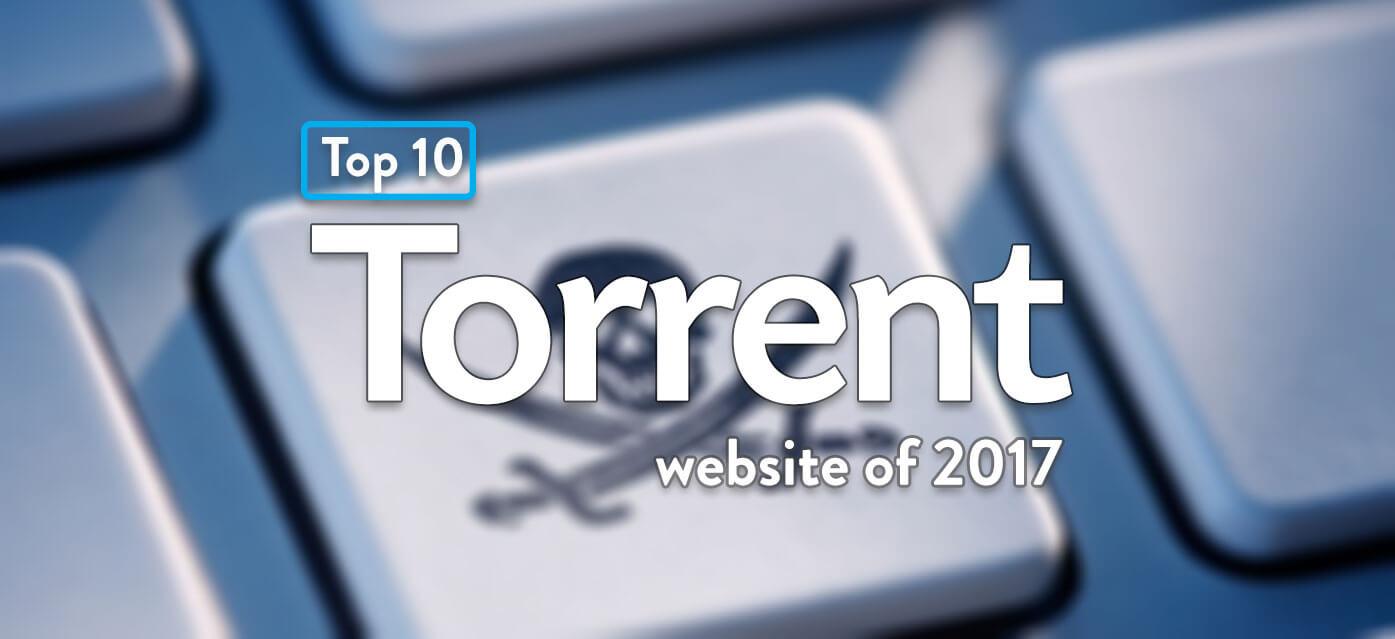 top best torrent websites of  top 10 best torrent websites of 2017