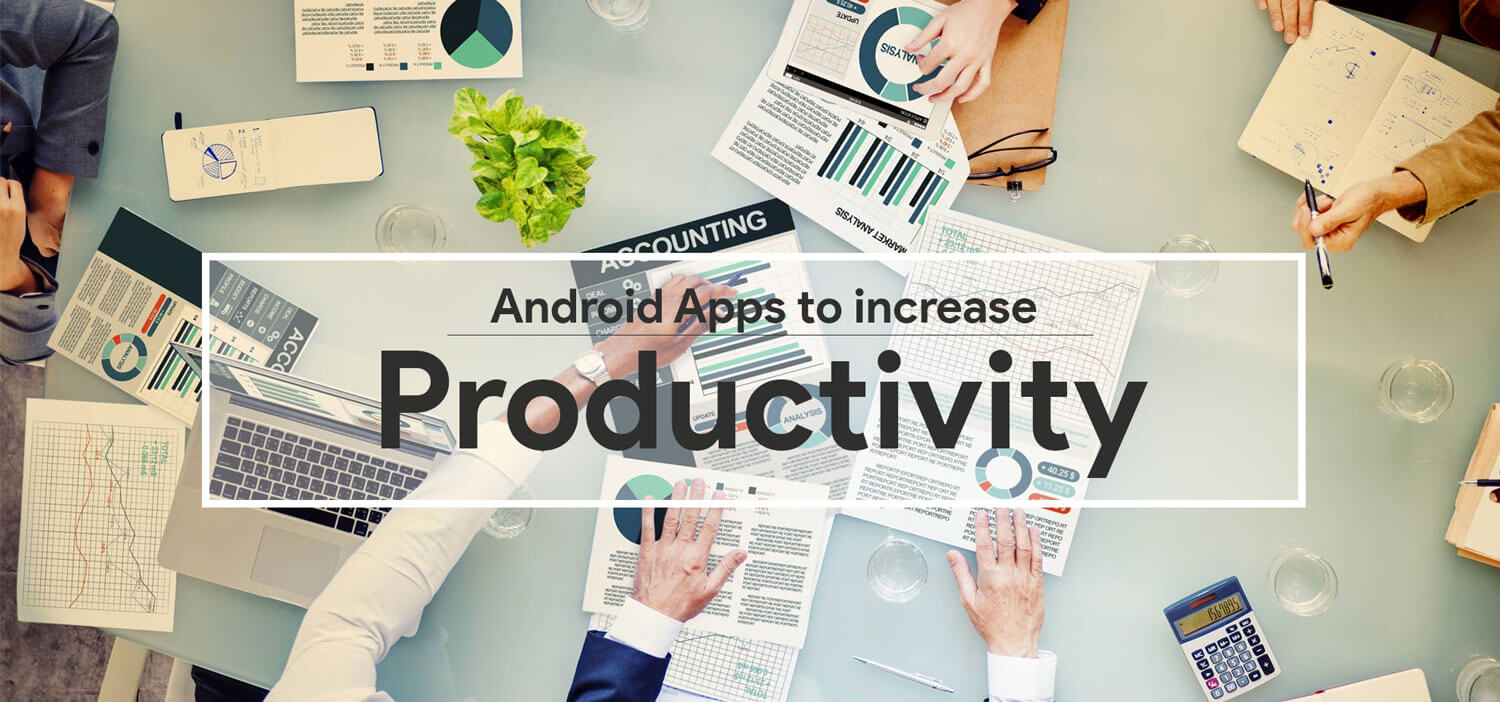 Android Apps to Increase Productivity