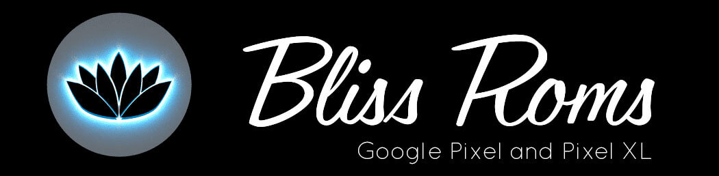 Bliss ROM for Google Pixel and Pixel XL