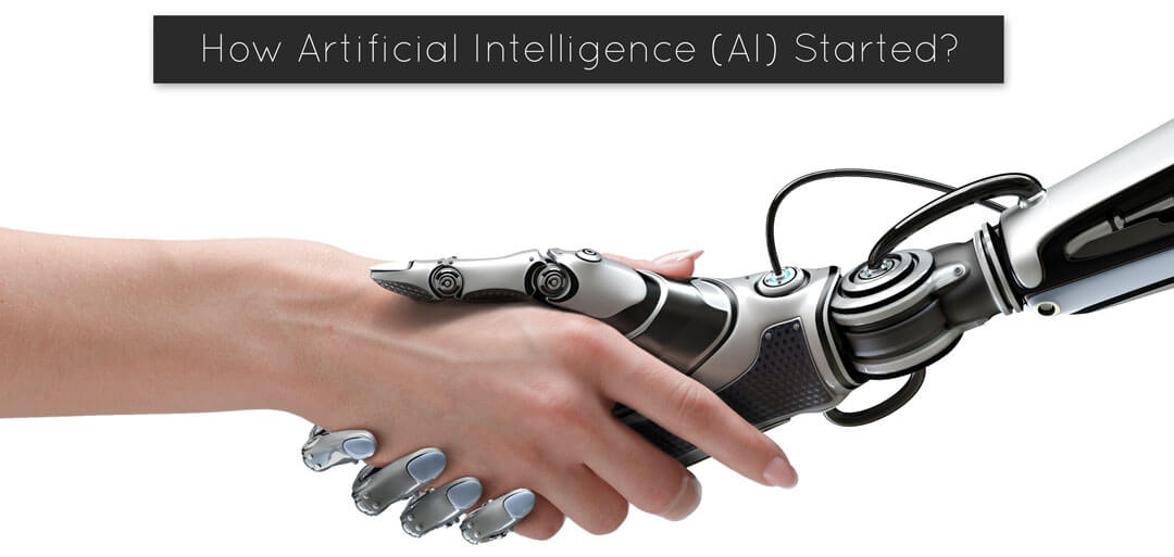 How Artificial Intelligence (AI) Started?