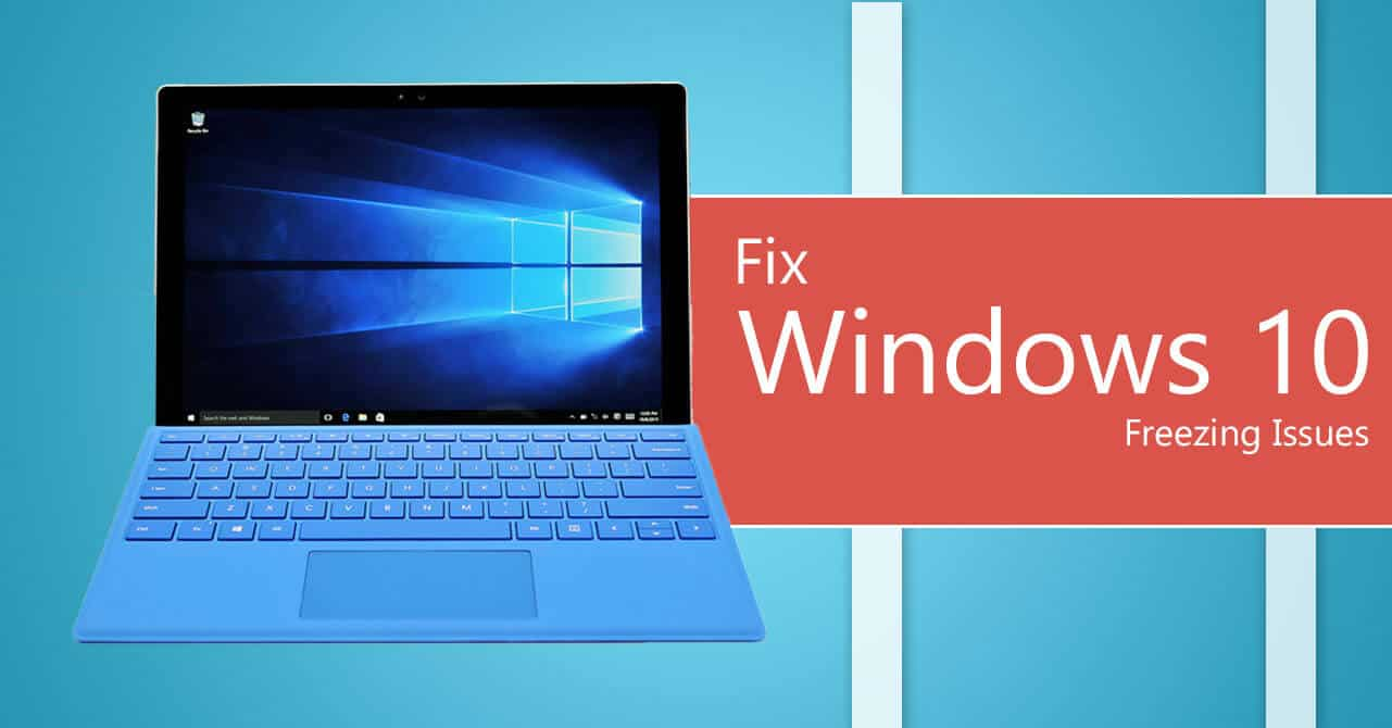 How to Fix Windows 10 Freezing issues
