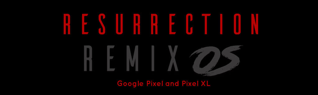 Resurrection Remix ROM for Google Pixel and Pixel XL