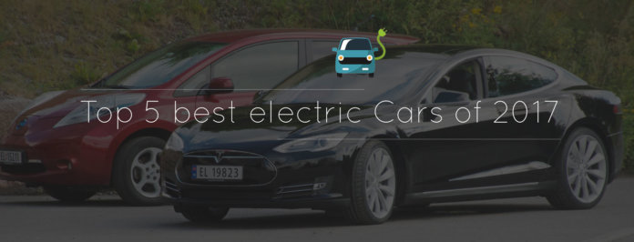 Top 5 best Electric cars of 2017