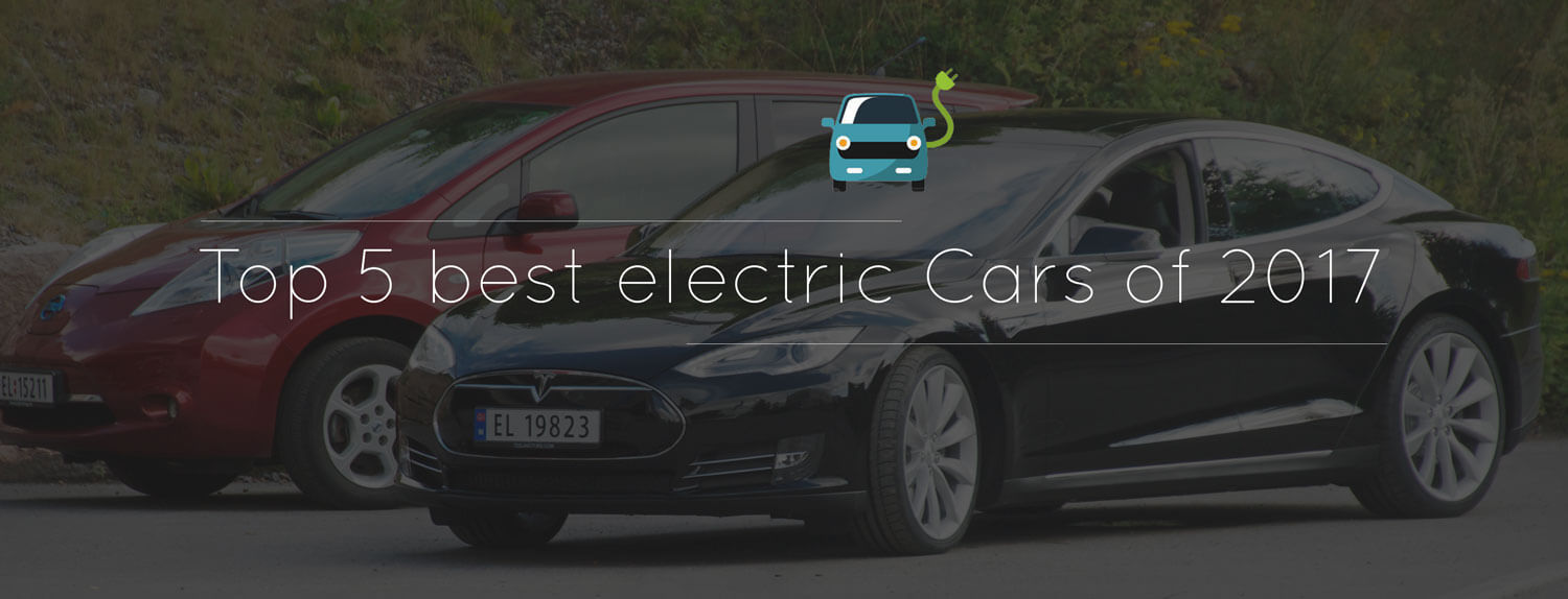 top 5 best electric cars of 2017 you must consider buying. Black Bedroom Furniture Sets. Home Design Ideas