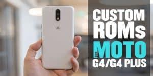 Best Custom ROMs for the Motorola Moto G4 G4 Plus