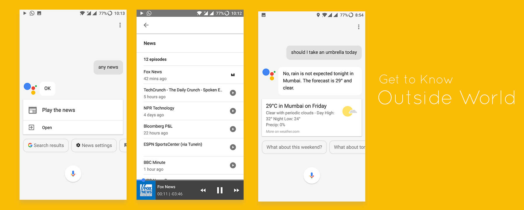 Get to Know about Outside world through Google Assistant