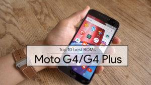 Top 10 best Custom ROMs for Moto G4 and Moto G4 Plus