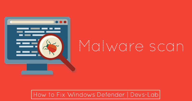 Malware Scan to Fix Windows Defender