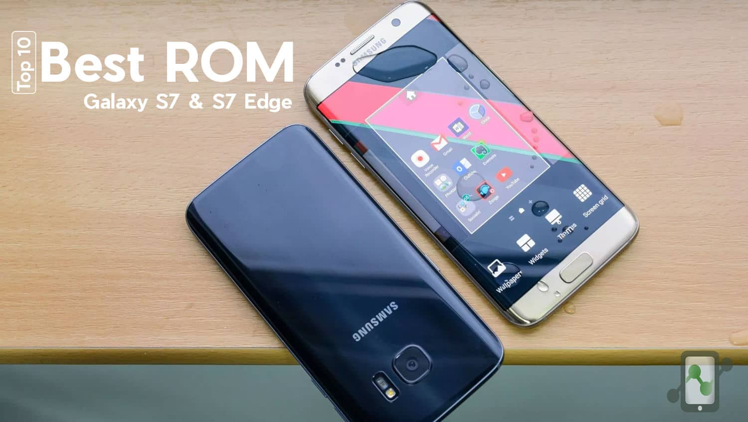 Top 10 Best ROMs For Samsung Galaxy S7 & S7 Edge