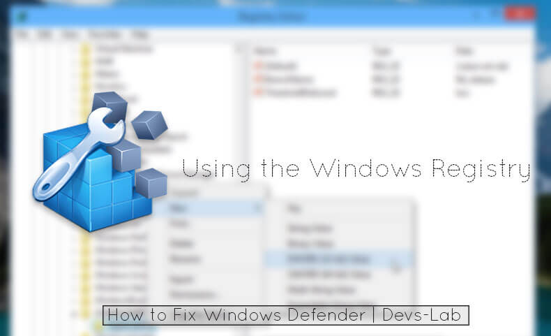 Using the Windows Registry Editor to fix Windows Defender
